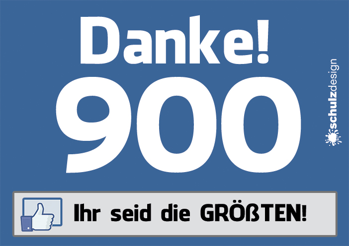 900 Facebook Likes für unsere Webseite. Werbeagentur Schulz-Design sagt DANKE